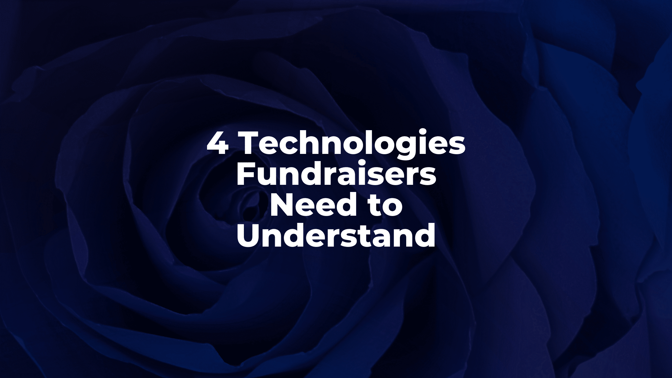 4 Innovative Technologies Fundraisers Need to Understand