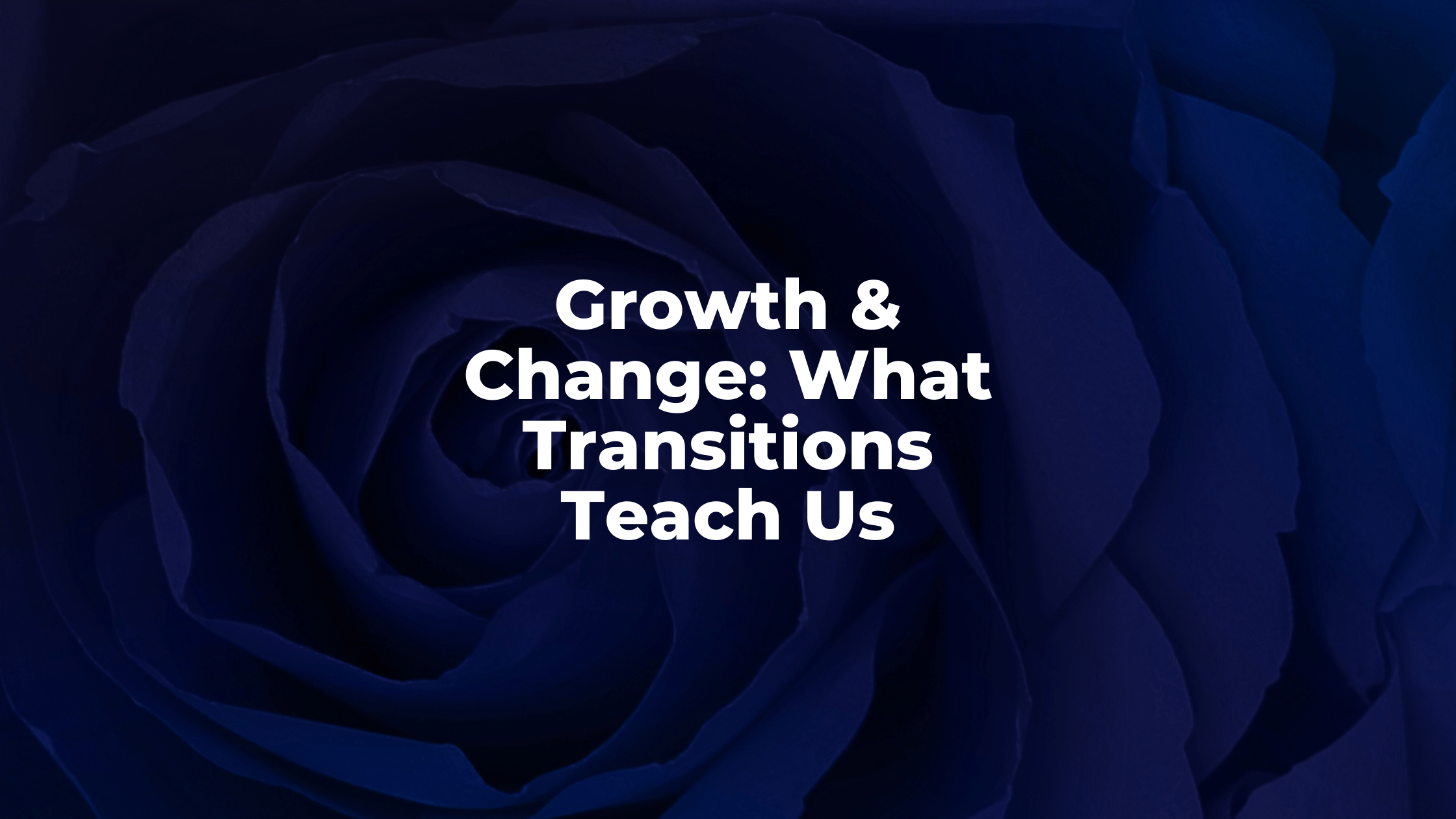 Growth & Change What Transitions Teach Us