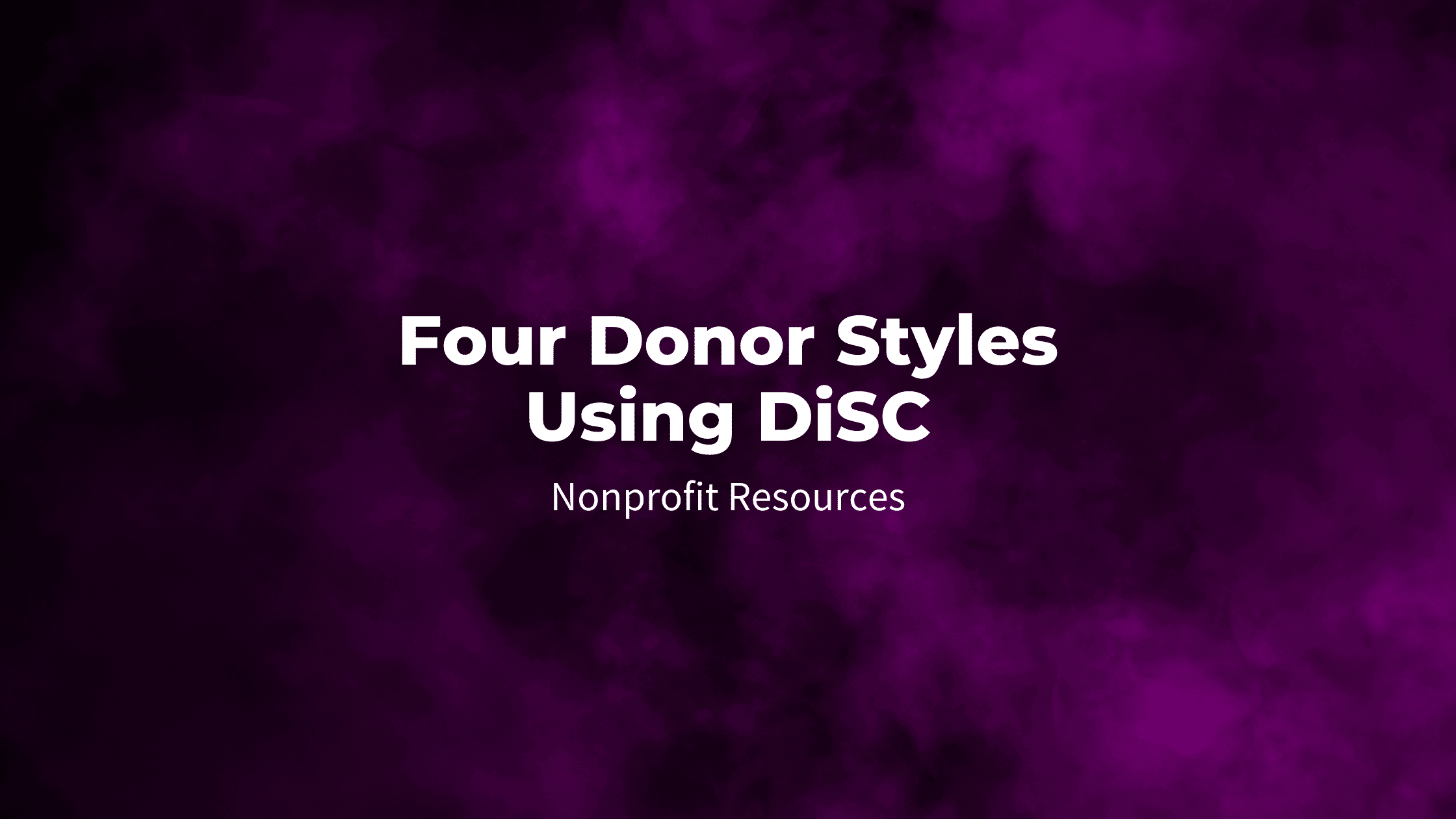 Four Donor Styles Using DiSC