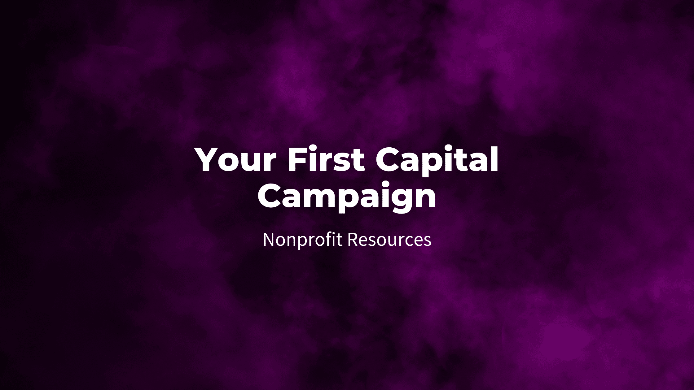 Your First Capital Campaign