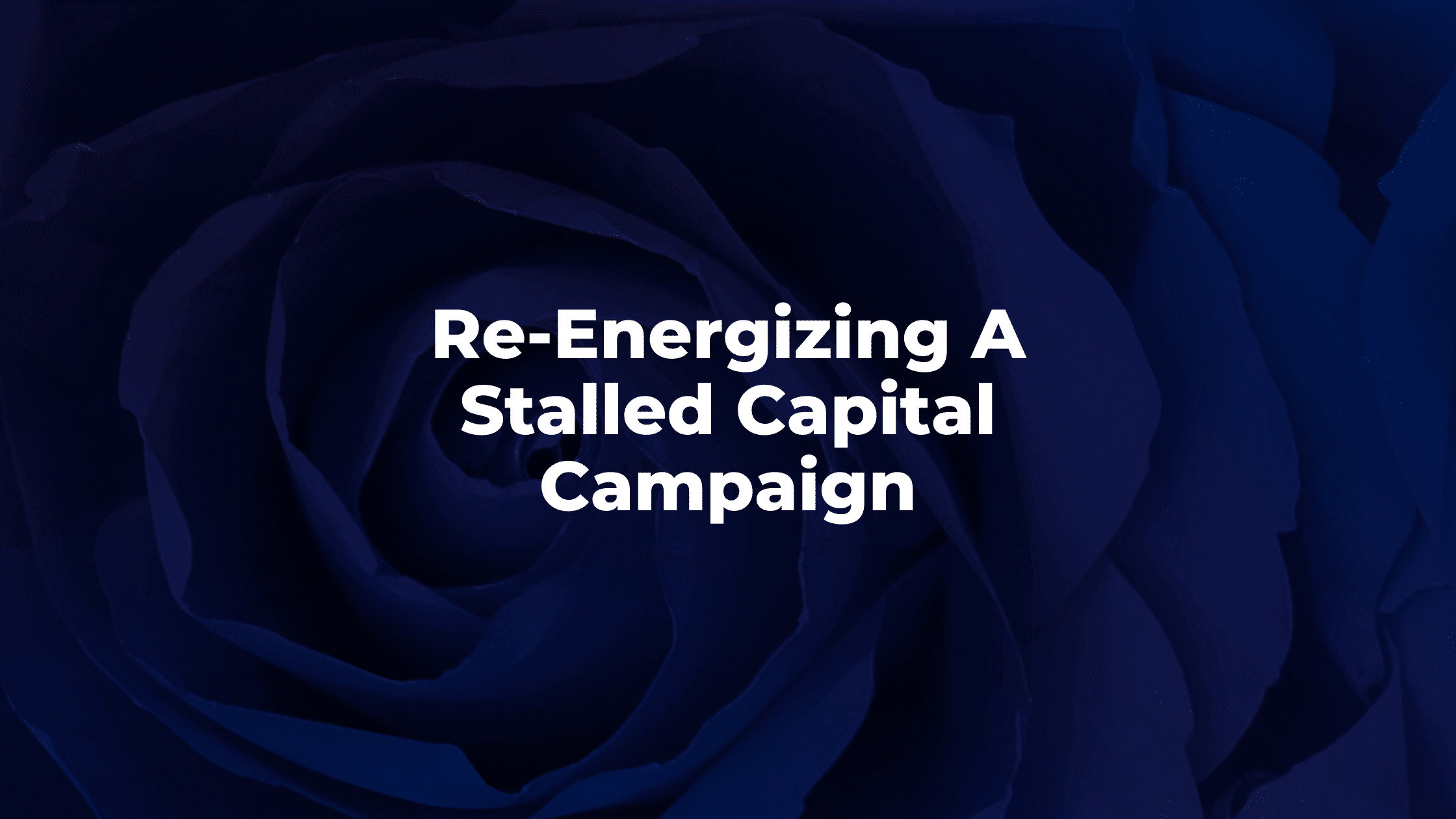 Re-Energizing A Stalled Capital Campaign