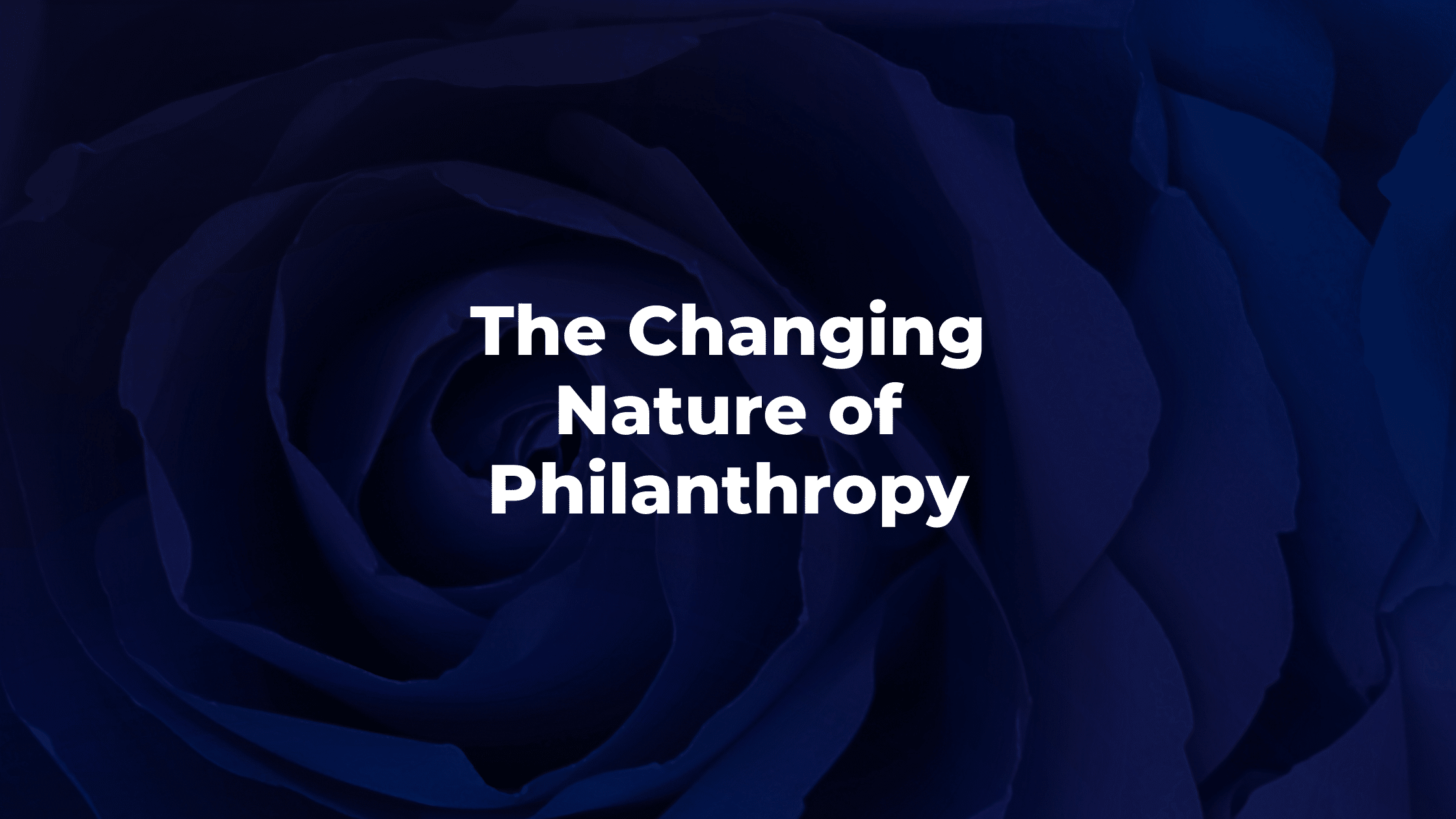 The Changing Nature of Philanthropy
