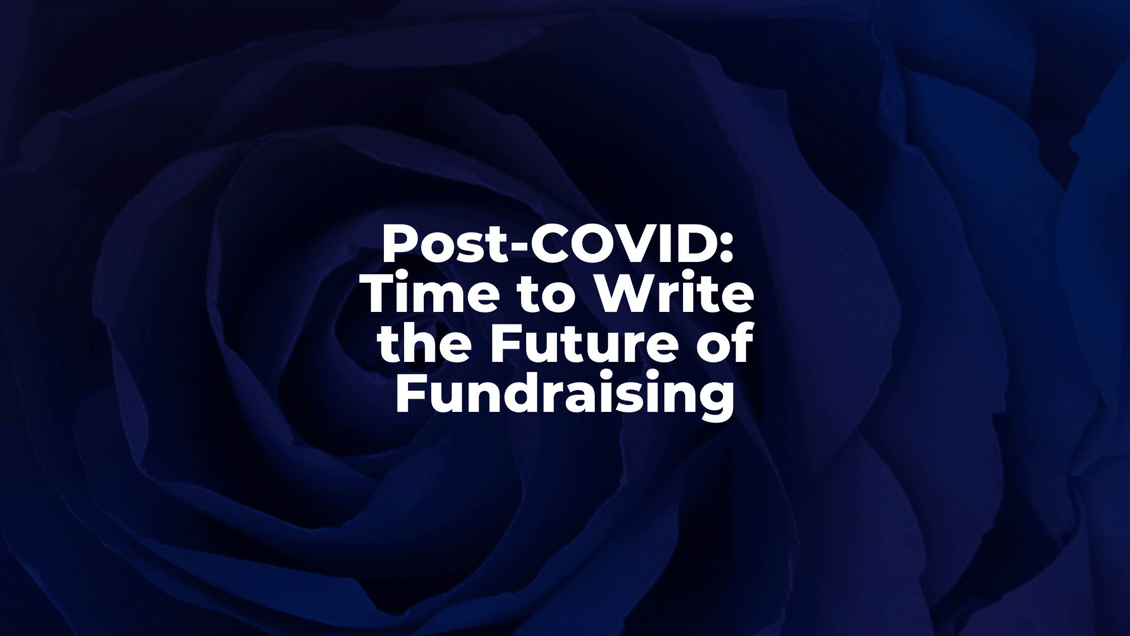 Post-COVID Time to Write the Future of Fundraising