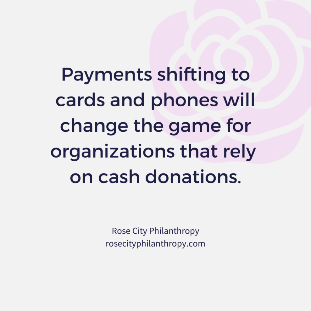 Payments shifting to cards and phones will change the game for organizations that rely on cash donations.